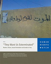 They Want Us Exterminated: Murder, Torture, Sexual Orientation and Gender in Iraq. Human Rights Watchs 2009 report on antigay pogroms in Iraq.
